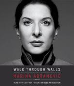 Walk Through Walls: A Memoir [Audio]