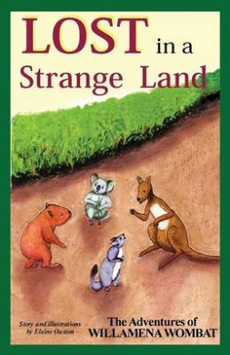 Lost in A Strange Land: The Adventures of Willamena Wombat