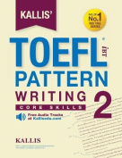 Kallis' TOEFL Ibt Pattern Writing 2