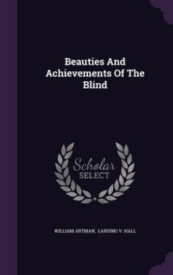 Beauties and Achievements of the Blind