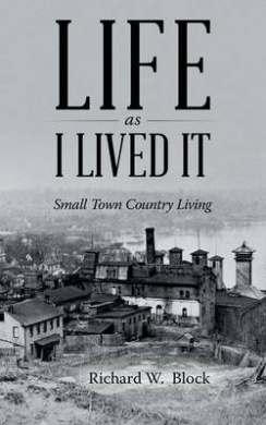 Life as I Lived It: Small Town Country Living
