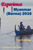 Experience Myanmar (Burma) 2016