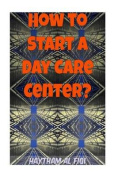 How to Start a Day Care Center?