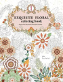 Exquisite Floral Coloring Book