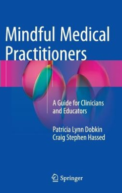 Mindful Medical Practitioners: A Guide for Clinicians and Educators: 2016