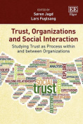Trust, Organizations and Social Interaction