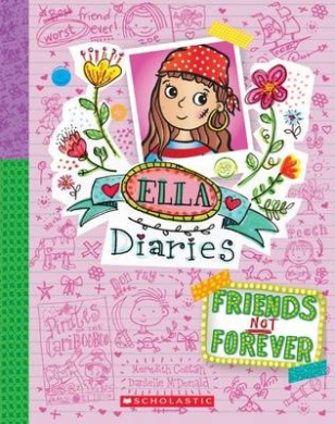 Friends Not Forever (Ella Diaries)