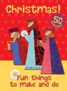 Christmas - Fun Things to Make and Do