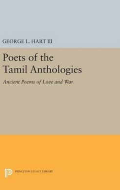 Poets of the Tamil Anthologies: Ancient Poems of Love and War (Princeton Library of Asian Translations)