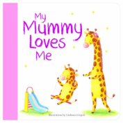 My Mummy Loves Me [Board book]