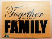 Momenta 2016 Together we are Family large quote Wooden Rubber Stamp