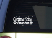 Obedience School Dropout *I936* 20cm wide sticker dog decal