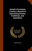 Annals of Luzanne County; A Record of Interesting Events, Traditions, and Anecdotes