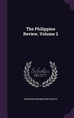 The Philippine Review, Volume 2