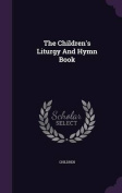 The Children's Liturgy and Hymn Book