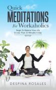 Quick Meditations for Workaholics