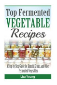 Top Fermented Vegetable Recipes