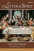 Letter & Spirit, Vol. 10  : Christ Our Passover