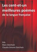 Les Cent-Et-Un Meilleures Poemes de La Langue Francaise [FRE]