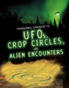 Handbook to UFOs, Crop Circles, and Alien Encounters (Edge Books
