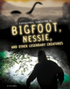 Handbook to Bigfoot, Nessie, and Other Legendary Creatures (Edge Books