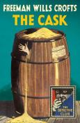 The Cask (Detective Club Crime Classics)