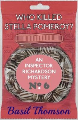 Who Killed Stella Pomeroy?: An Inspector Richardson Mystery (The Inspector Richardson Mysteries)