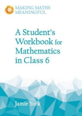A Student's Workbook for Mathematics in Class 6 (Making Maths Meaningful)