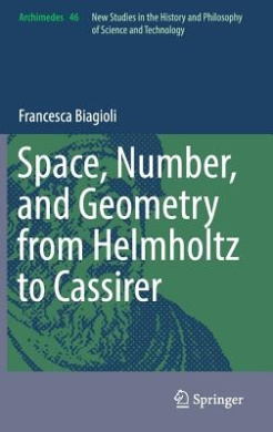 Space, Number, and Geometry from Helmholtz to Cassirer (Archimedes)