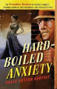 Hard-Boiled Anxiety