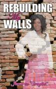 Rebuidling My Walls