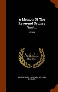 A Memoir of the Reverend Sydney Smith: Letters