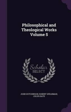 Philosophical and Theological Works Volume 5