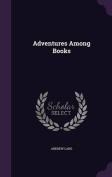 Adventures Among Books