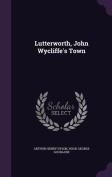 Lutterworth, John Wycliffe's Town
