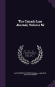 The Canada Law Journal, Volume 57