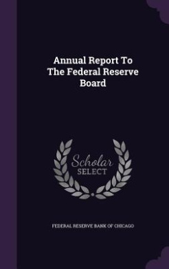 Annual Report to the Federal Reserve Board
