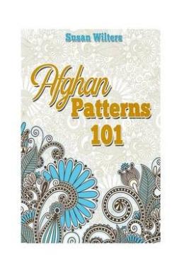 Afghan Patterns 101