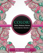 Color! Relax, Release, Renew Coloring Book I
