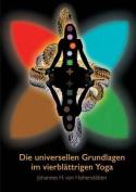 Die Universellen Grundlagen Im Vierblattrigen Yoga [GER]