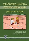100 Ejercicios y Juegos de Coordinacion Dinamica General Para Ninos de 10 a 12 Anos [Spanish]