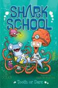 Tooth or Dare (Shark School)