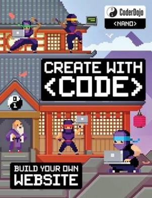 CoderDojo Nano: Build Your Own Website: Create with Code (CoderDojo Nano)