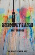 Unholyland: The Trilogy