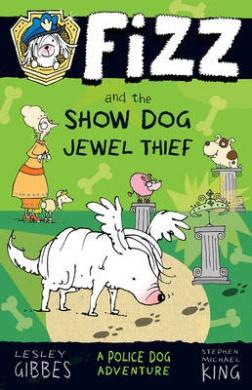 Fizz and the Show Dog Jewel Thief: Fizz 3 (FIZZ)