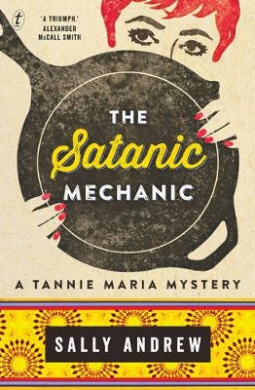 The Satanic Mechanic: A Tannie Maria Mystery