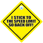 I Stick To The Speed Limit Car Sign, I Stick To The Speed Limit So Back Off Car Sign, Baby on Board, Anti-Tailgater, Driving Sign, Decal , Bumper Sticker, Tailgater, Keep Your Distance, Road Rage, Road Sign