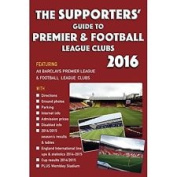 The Supporters' Guide to Premier & Football League Clubs