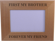 First My Brother Forever My Friend 10cm x 15cm Wood Picture Frame - Great Gift for Birthday, or Christmas Gift for Brother, Brothers