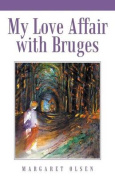 My Love Affair with Bruges